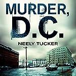 Murder, D.C.: A Sully Carter Novel | Neely Tucker