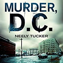 Murder, D.C.: A Sully Carter Novel (       UNABRIDGED) by Neely Tucker Narrated by Scott Sowers