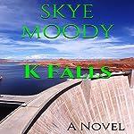 K Falls   Skye K. Moody
