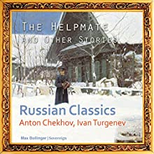 The Helpmate and Other Stories (       UNABRIDGED) by Anton Chekhov, Ivan Turgenev, Pyotr Tchaikovskiy Narrated by Max Bollinger