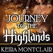 Journey to the Highlands: Robbie and Caralyn: Clan Grant, Book 4 (       UNABRIDGED) by Keira Montclair Narrated by Antony Ferguson