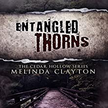 Entangled Thorns: Cedar Hollow Series, Book 3 (       UNABRIDGED) by Melinda Clayton Narrated by Catherine Edwards