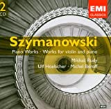 Szymanowski: Piano Works; Works for Violin & Piano