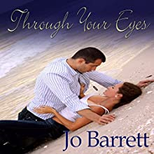 Through Your Eyes | Livre audio Auteur(s) : Jo Barrett Narrateur(s) : Ellen B. Gralick