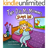 The Day My Mommy Slept In! (Children's EBook) Funny Rhyming Picture Book for Beginner Readers/Bedtime Story (Ages 2-8) (Laughing Mommy Series (Beginner Readers Picture Books))