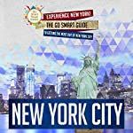 New York City: Experience New York! The Go Smart Guide to Getting the Most out of New York City: New York City Travel Guide |  Go Smart Travel Guides
