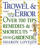 img - for Trowel and Error: Over 700 Tips, Remedies and Shortcuts for the Gardener book / textbook / text book