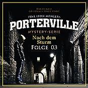 Nach dem Sturm (Porterville 3) | Simon X. Rost, Ivar Leon Menger