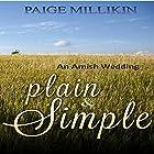 Plain & Simple: An Amish Wedding Hörbuch von Paige Millikin Gesprochen von: Amanda Terman