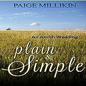 Plain & Simple: An Amish Wedding   Paige Millikin