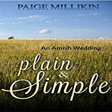 Plain & Simple: An Amish Wedding Audiobook by Paige Millikin Narrated by Amanda Terman