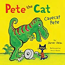 Pete the Cat: Cavecat Pete (       UNABRIDGED) by James Dean Narrated by Lewis Grosso