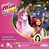 Freiheit für die Einhörner (Mia and Me 13) | Isabella Mohn
