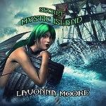 Secret Mystic Island | LaVonna Moore