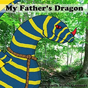 My Father's Dragon | [Ruth Stiles Gannett]