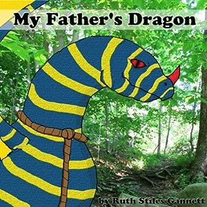 My Father's Dragon | [Ruth Stiles Gannett]