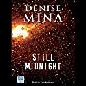 Still Midnight (       UNABRIDGED) by Denise Mina Narrated by Katy Anderson