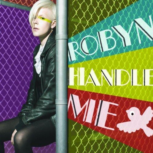Robyn - Handle Me (RedOne Remix) - Zortam Music