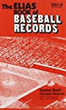 The Elias Book of Baseball Records 2014: Major League Baseball Records, World Series Records, Championship Series Records, Division Series Records, All-Star Game Records, Hall of Fame Records