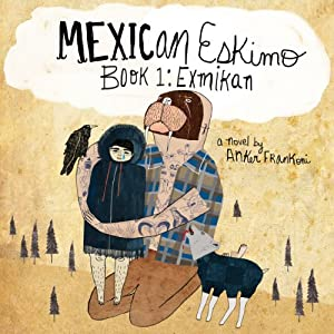 Mexican Eskimo Book 1: Exmikan Audiobook