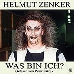 Was bin ich?   Helmut Zenker