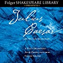 Julius Caesar: A Fully-Dramatized Audio Production From Folger Theatre Performance by William Shakespeare Narrated by  full cast