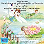 L'histoire de la petite libellule Laurie qui veut toujours aider tout le monde. Français-Anglais: The story of Diana, the little dragonfly who wants to help everyone. French-English | Wolfgang Wilhelm