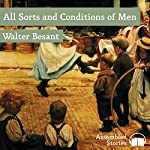 All Sorts and Conditions of Men | Walter Besant