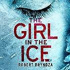 The Girl in the Ice: Detective Erika Foster Crime Thriller, Book 1 Hörbuch von Robert Bryndza Gesprochen von: Jan Cramer