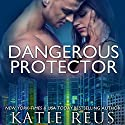 Dangerous Protector: Red Stone Security Series, Book 14 Audiobook by Katie Reus Narrated by Sophie Eastlake