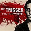 The Trigger: Hunting the Assassin Who Brought the World to War (       UNABRIDGED) by Tim Butcher Narrated by Gerard Doyle