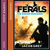 The Swarm Descends: Ferals, Book 2 | Jacob Grey