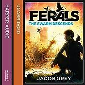 The Swarm Descends: Ferals, Book 2 | Jacob Grey