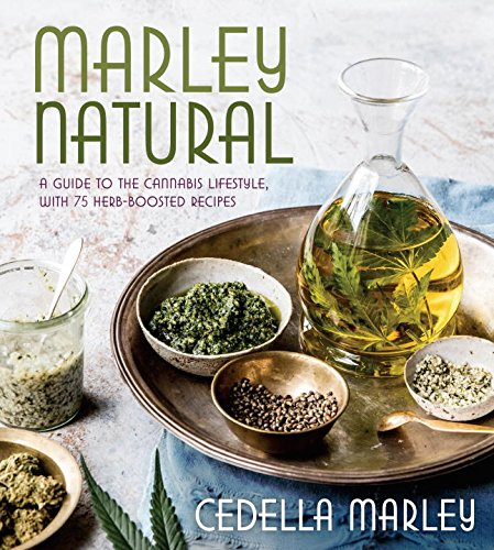 Marley Natural: A Guide to the Cannabis Lifestyle, with 75 Herb-Boosted Recipes by Cedella Marley, Raquel Pelzel