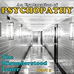 The Misunderstood Loner: Psychopathy, Part 5: Transcend Mediocrity, Book 30 | J.B. Snow