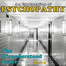 The Misunderstood Loner: Psychopathy, Part 5: Transcend Mediocrity, Book 30 (       UNABRIDGED) by J.B. Snow Narrated by Sorrel Brigman