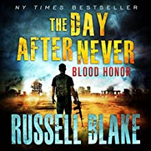 Blood Honor: The Day After Never Series, Book 1 Audiobook by Russell Blake Narrated by John David Farrell