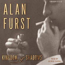 Kingdom of Shadows Audiobook by Alan Furst Narrated by George Guidall