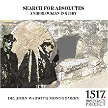 Search for Absolutes: A Sherlockian Inquiry Speech by John Warwick Montgomery Narrated by John Warwick Montgomery