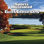 Sports Illustrated Golf Courses 2014...