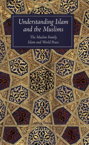 Understanding Islam and the Muslims: The Muslim Family...