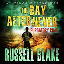 Purgatory Road: The Day After Never Series, Book 2 Audiobook by Russell Blake Narrated by John David Farrell