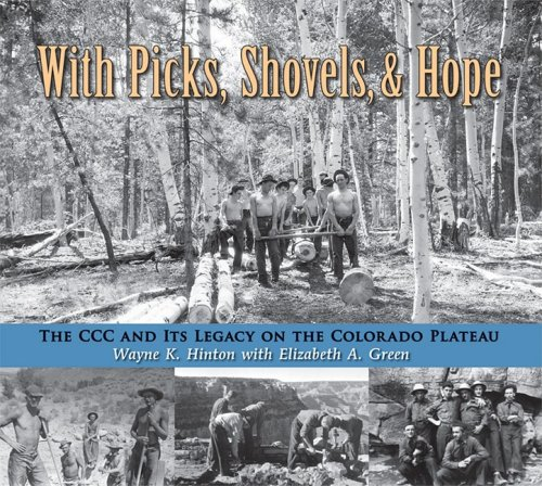 With Picks, Shovels, & Hope: The CCC and Its Legacy on the Colorado Plateau