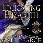 Educating Elizabeth Hörbuch von Kate Pearce Gesprochen von: Julie Maisey