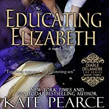 Educating Elizabeth Audiobook by Kate Pearce Narrated by Julie Maisey