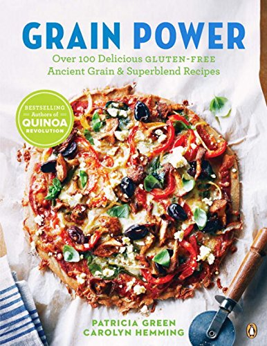 Grain Power: Over 100 Delicious Gluten-free Ancient Grain & Superblend Recipe by Patricia Green, Carolyn Hemming