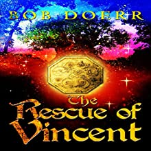 The Rescue of Vincent: The Enchanted Coin, Book 2 Audiobook by Bob Doerr Narrated by Alexandria Stevens