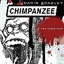 Chimpanzee Audiobook by Darin Bradley Narrated by Darin Bradley