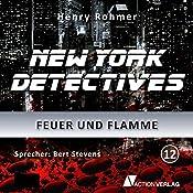 Feuer und Flamme (New York Detectives 12) | Henry Rohmer