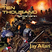 The Ten Thousand: Portal Wars II (       UNABRIDGED) by Jay Allan Narrated by Liam Owen